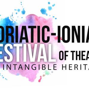Incontro finale dell'Adriatic-Ionian Festival of Theatre on intangibile heritage